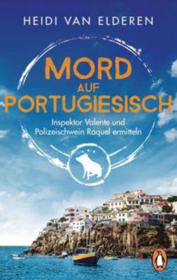 Mord auf Portugiesisch - Heidi van Elderen |