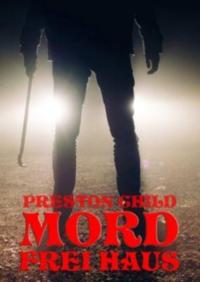 Mord frei Haus, PRESTON CHILD