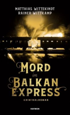 Mord im Balkanexpress, Matthias Wittekindt, Rainer Wittkamp