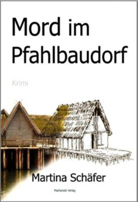 Mord im Pfahlbaudorf, Martina Schäfer