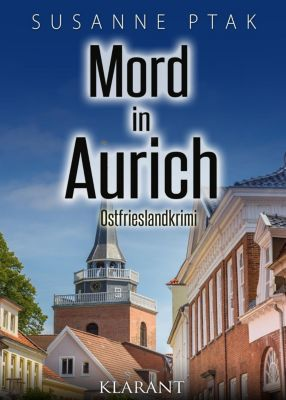 Mord in Aurich. Ostfrieslandkrimi, Susanne Ptak