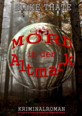 Mord in der Altmark, Silke Thate
