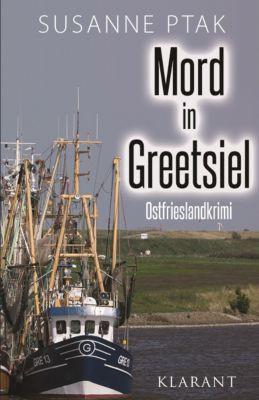 Mord in Greetsiel. Ostfrieslandkrimi, Susanne Ptak