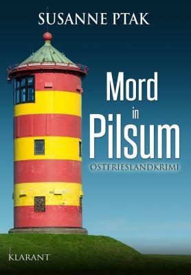 Mord in Pilsum. Ostfrieslandkrimi, Susanne Ptak
