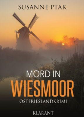 Mord in Wiesmoor. Ostfrieslandkrimi, Susanne Ptak