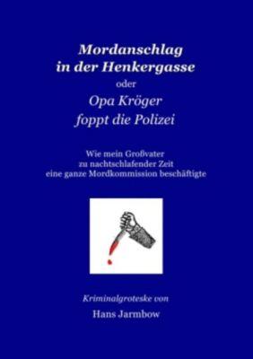 Mordanschlag in der Henkergasse - Manfred Hansherbert Schmidt |