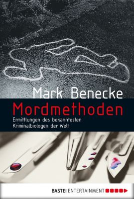 Mordmethoden, Mark Benecke