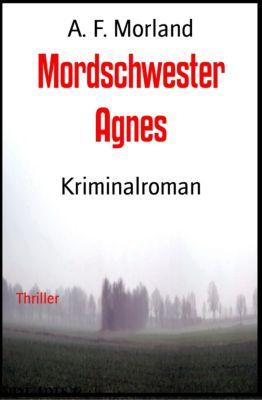 Mordschwester Agnes, A. F. Morland