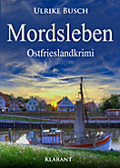 Mordsleben. Ostfrieslandkrimi, Ulrike Busch