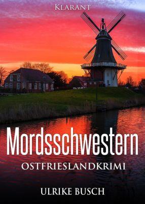 Mordsschwestern. Ostfrieslandkrimi, Ulrike Busch