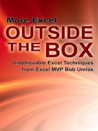 More Excel Outside the Box, Bob Umlas