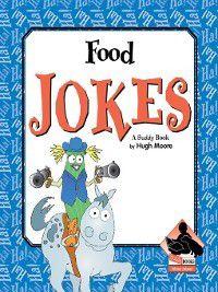 More Jokes!: Food Jokes, Hugh Moore