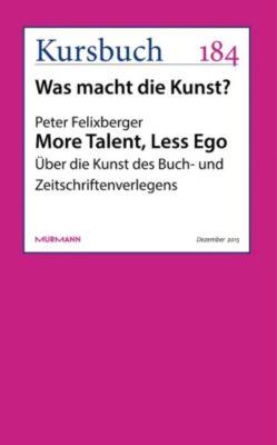 More Talent, Less Ego, Peter Felixberger