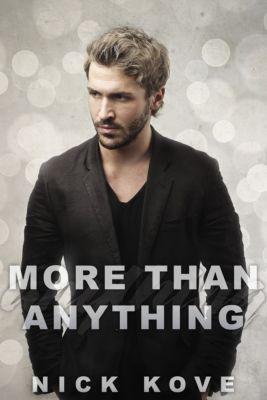 More Than Anything, Nick Kove