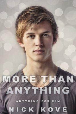 More Than Anything: More Than Anything 2: Anything For Him, Nick Kove