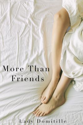 More Than Friends, Lady Domitille