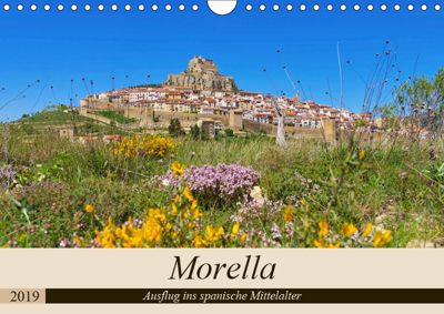 Morella - Ausflug ins spanische Mittelalter (Wandkalender 2019 DIN A4 quer), LianeM
