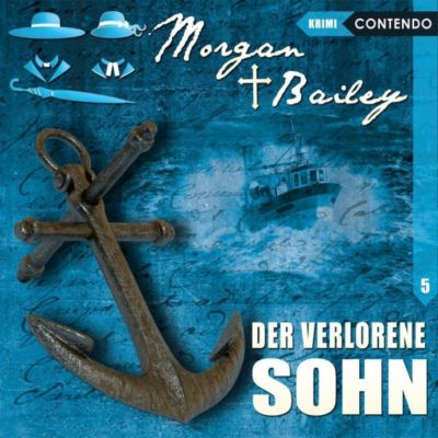 Morgan & Bailey - Der verlorene Sohn, 1 Audio-CD, Markus Topf, Timo Reuber