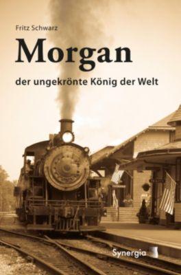 Morgan - der ungekrönte König der Welt, Fritz Schwarz