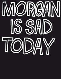 Morgan Is Sad Today, Jean-Pierre Maurer, Robert Müller