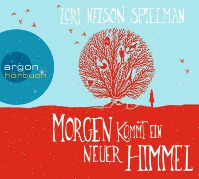 Morgen kommt ein neuer Himmel, 6 Audio-CDs, Lori Nelson Spielman