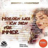 Morgen lieb ich Dich für immer, MP3-CD, Jennifer L. Armentrout