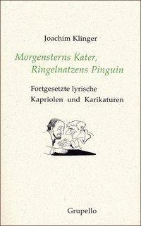 Morgensterns Kater, Ringelnatzens Pinguin, Joachim Klinger