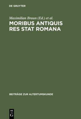 Moribus antiquis res stat Romana
