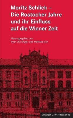 Moritz Schlick - Die Rostocker Jahre und ihr Einfluss auf die Wiener Zeit