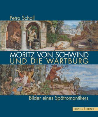 Moritz von Schwind und die Wartburg, Petra Schall