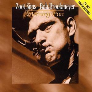 Morning Fun, Zoot Sims, Bob Brookmeyer