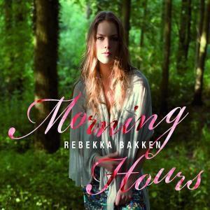 Morning Hours, Rebekka Bakken