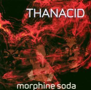 Morphine Soda, Thanacid