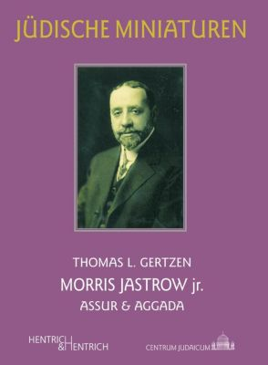 Morris Jastrow jr. - Thomas L. Gertzen |