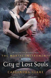 Mortal Instruments 5: City of Lost Souls, Cassandra Clare