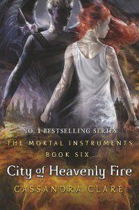 Mortal Instruments 6: City of Heavenly Fire, Cassandra Clare