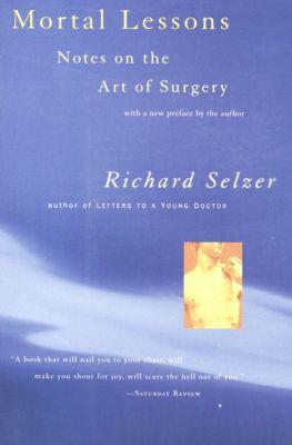 Mortal Lessons, Richard Selzer