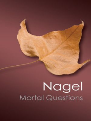 Mortal Questions, Thomas Nagel
