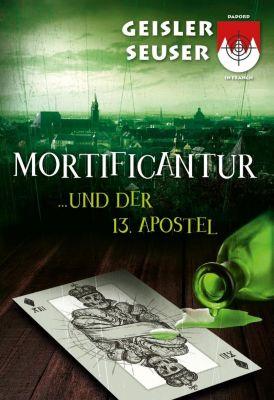 Mortificantur und der 13. Apostel, Roland Geisler, Julia Seuser