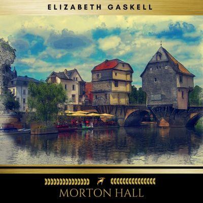 Morton Hall, Elizabeth Gaskell