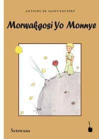 Morwakgosi Yo Monnye, Antoine de Saint-Exupéry