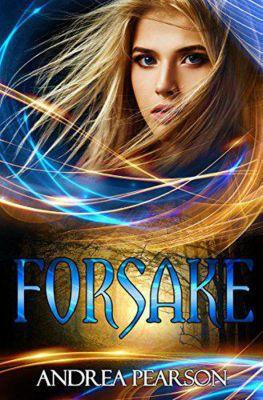 Mosaic Chronicles: Forsake (Mosaic Chronicles), Andrea Pearson