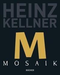 Mosaik - Heinz Kellner |