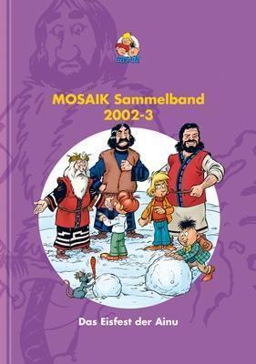 Mosaik Sammelband - Das Eisfest der Ainu - MOSAIK Team |
