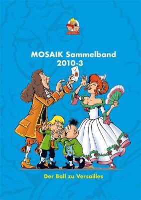 MOSAIK Sammelband - Der Ball zu Versailles - MOSAIK Team |