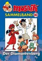 Mosaik Sammelband - Der Diamantenberg, MOSAIK Team