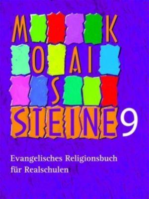 Mosaiksteine, Religionsbuch für Realschulen in Bayern: 9. Schuljahr, Schülerbuch