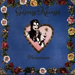 Mosaique, Gipsy Kings