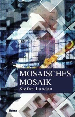 Mosaisches Mosaik - Stefan Landau |