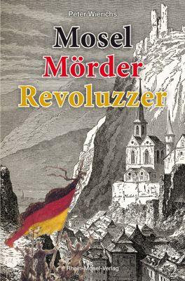 Mosel Mörder Revoluzzer, Peter Wierichs